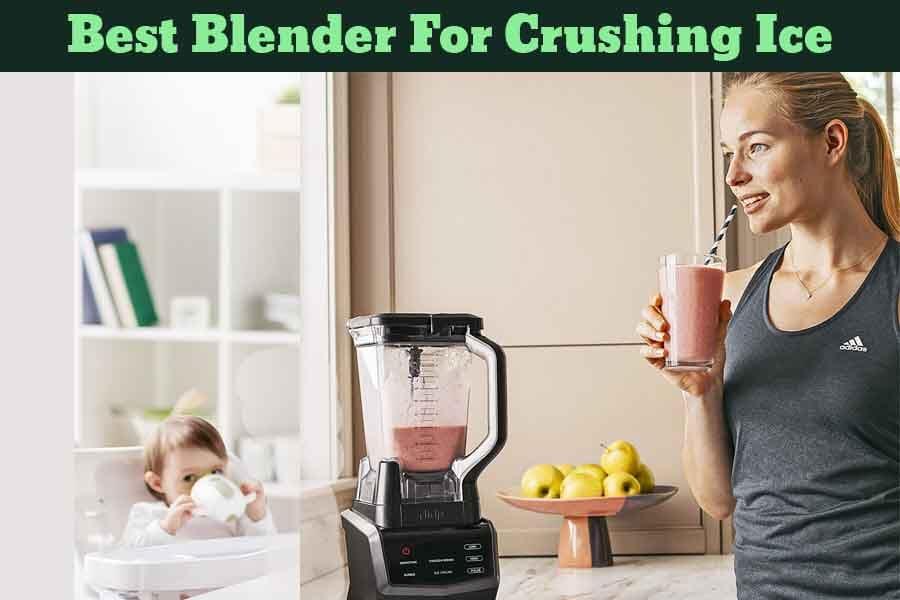 Top 10 Best Blender for Crushing Ice & Frozen Foods | (2019)