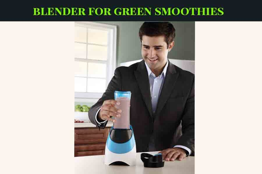 Best Blender For Green Smoothies(2019)