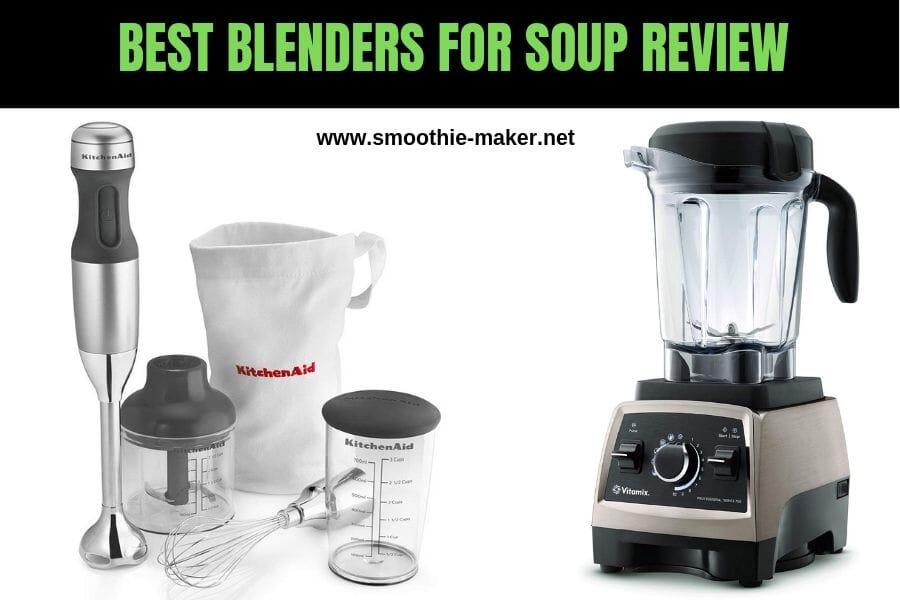 Best Blenders For Soup